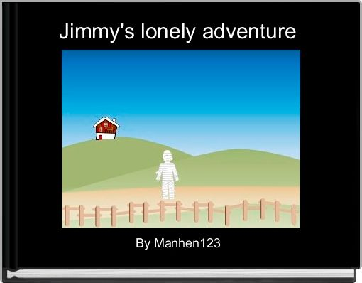 Jimmy's lonely adventure