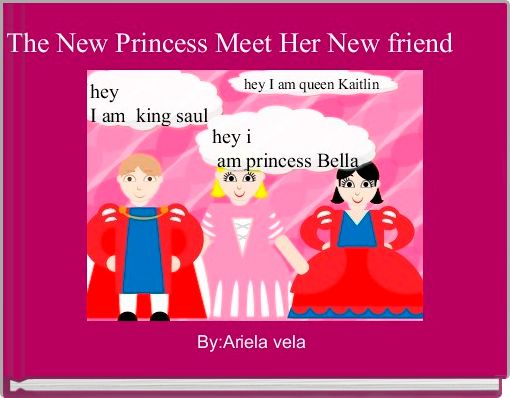 The New Princess Meet Her New friend