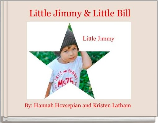 Little Jimmy & Little Bill