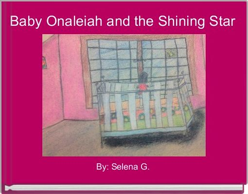 Baby Onaleiah and the Shining Star