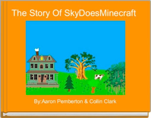 The Story Of SkyDoesMinecraft