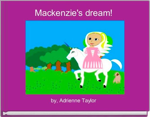 Mackenzie's dream!