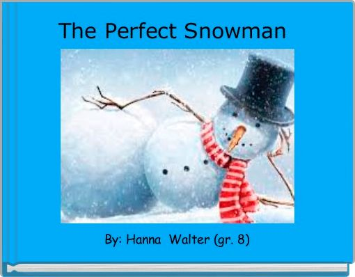The Perfect Snowman