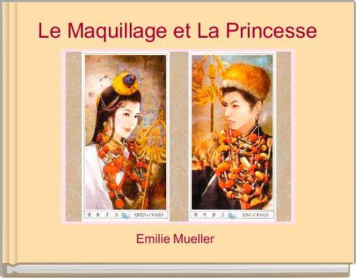 Le Maquillage et La Princesse