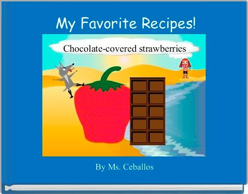 My Favorite Recipes!