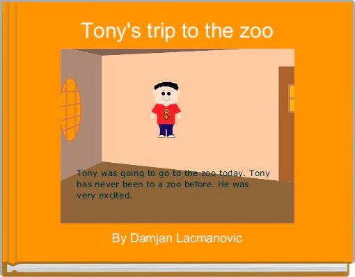 Tony's trip to the zoo