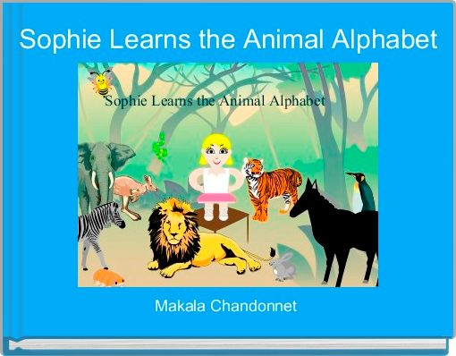 Sophie Learns the Animal Alphabet