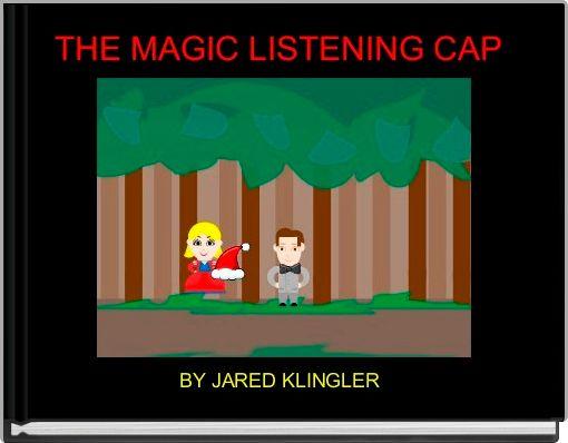 THE MAGIC LISTENING CAP