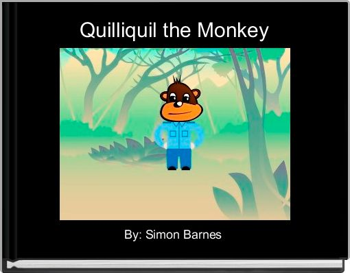 Quilliquil the Monkey