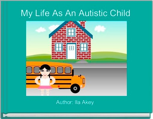 My Life As An Autistic Child