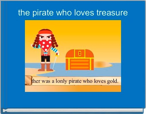 the pirate who loves treasure