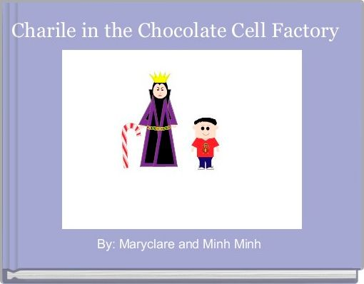 Charile in the Chocolate Cell Factory