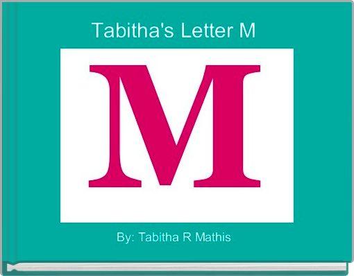 Tabitha's Letter M