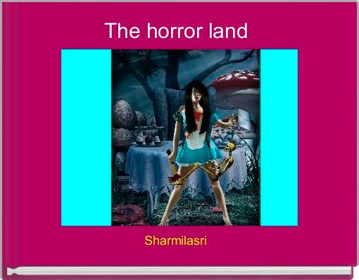The horror land