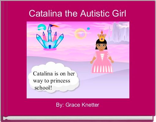 Catalina the Autistic Girl