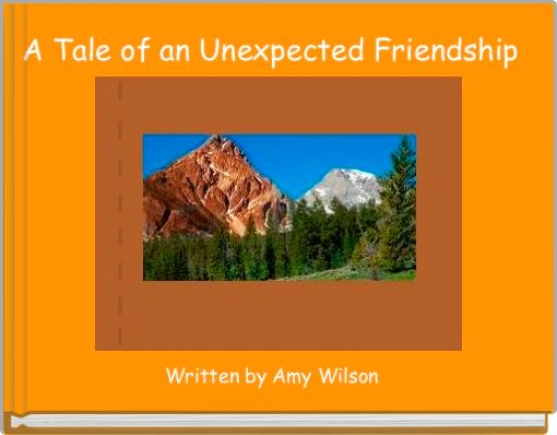 A Tale of an Unexpected Friendship