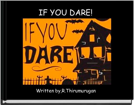 IF YOU DARE!