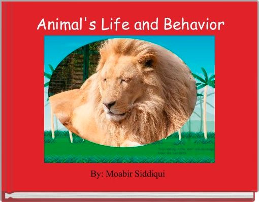 Animal's Life and Behavior