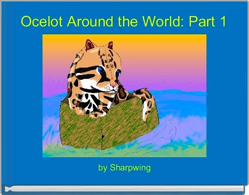 Ocelot Around the World: Part 1
