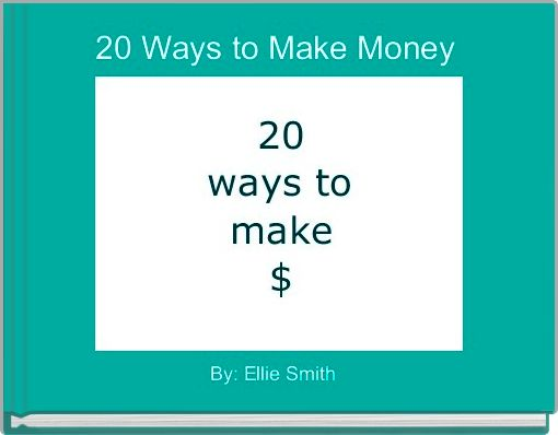 20 Ways to Make Money