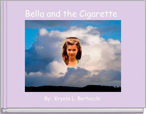 Bella and the Cigarette