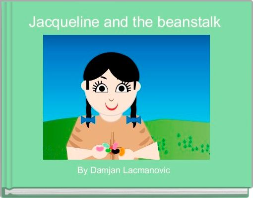 Jacqueline and the beanstalk