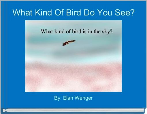 What Kind Of Bird Do You See?