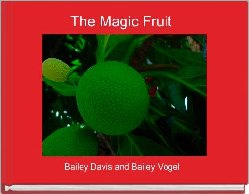 The Magic Fruit
