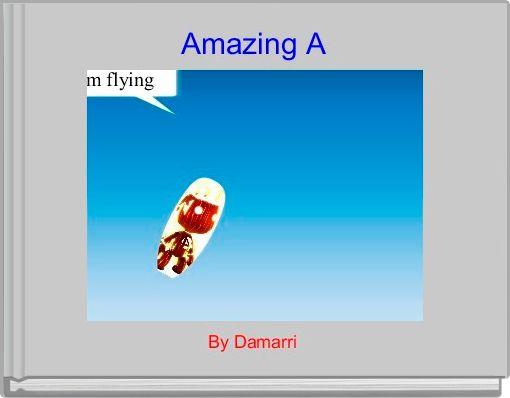 Amazing A