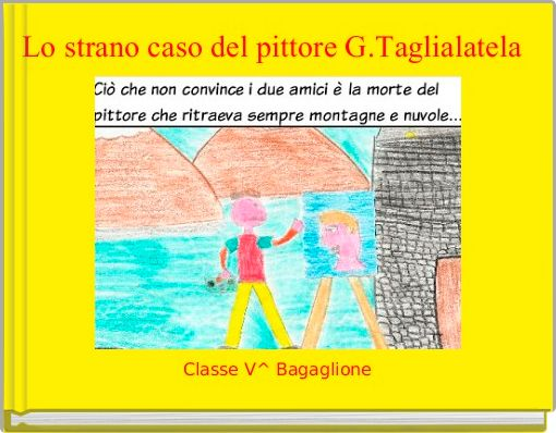Lo strano caso del pittore G.Taglialatela