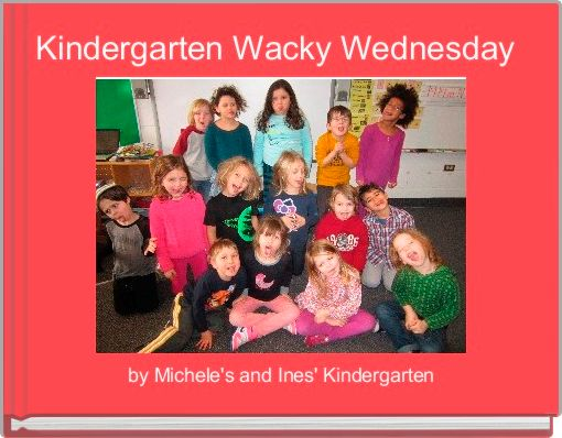 Kindergarten Wacky Wednesday