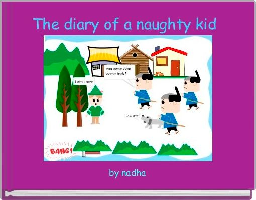 The diary of a naughty kid