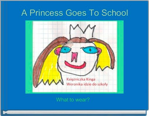 A Princess Goes To School