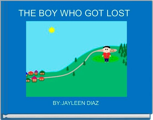 THE BOY WHO GOT LOST