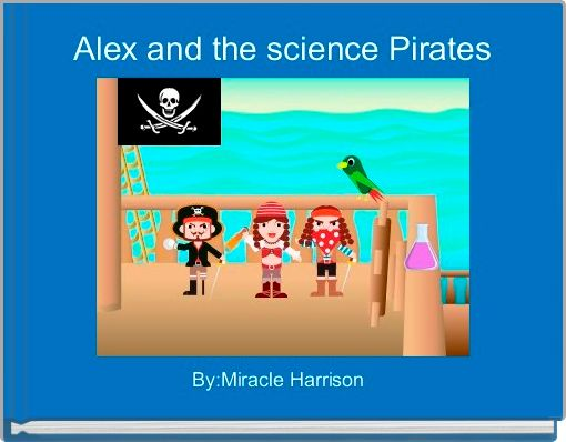 Alex and the science Pirates