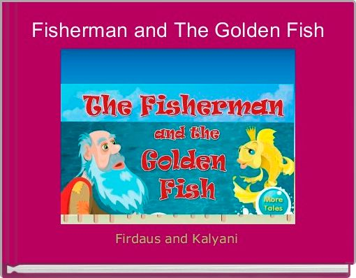 Fisherman and The Golden Fish