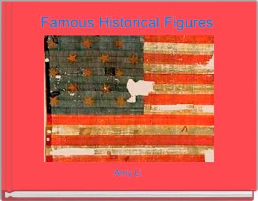 Famous Historical Figures