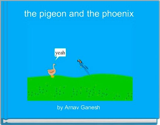 the pigeon and the phoenix