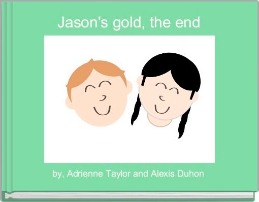 Jason's gold, the end