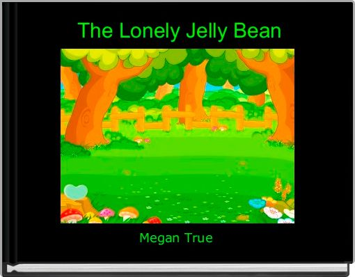 The Lonely Jelly Bean
