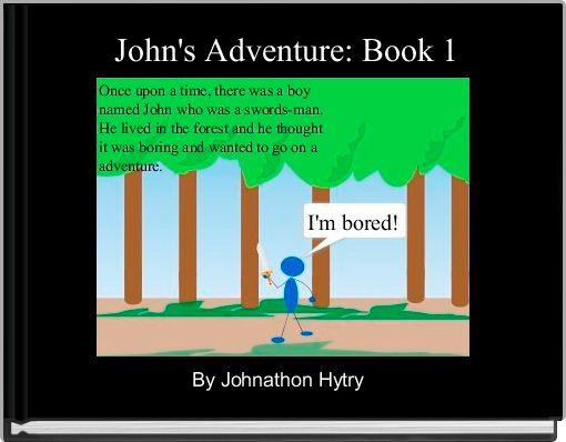 John's Adventure: Book 1