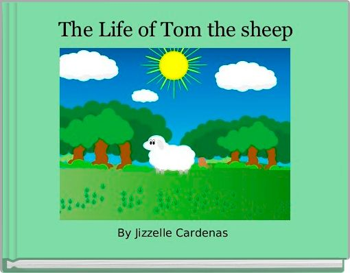 The Life of Tom the sheep
