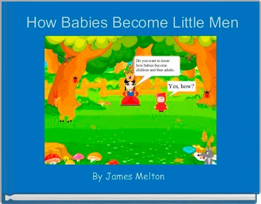 How Babies Become Little Men