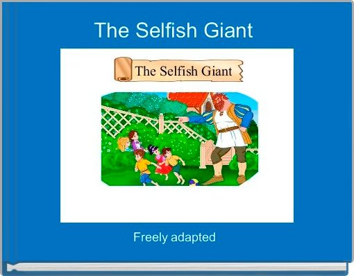 The Selfish Giant