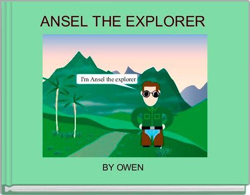 ANSEL THE EXPLORER