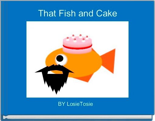 That Fish and Cake