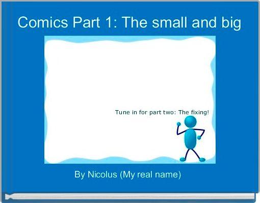 Comics Part 1: The small and big