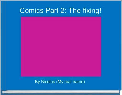 Comics Part 2: The fixing!