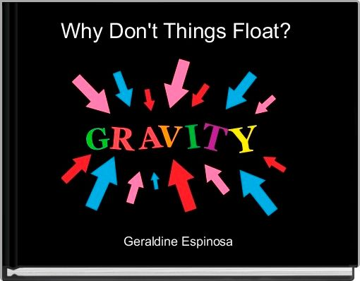 Why Don't Things Float?
