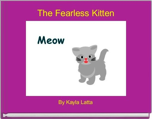 The Fearless Kitten